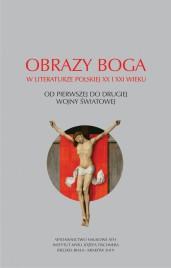Okładka książki Obrazy Boga w literaturze polskiej XX i XXI wieku